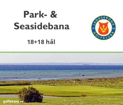 Golf i Skåne - Landskrona Golfklubb - Park & Seasidebana 18 + 18 hål